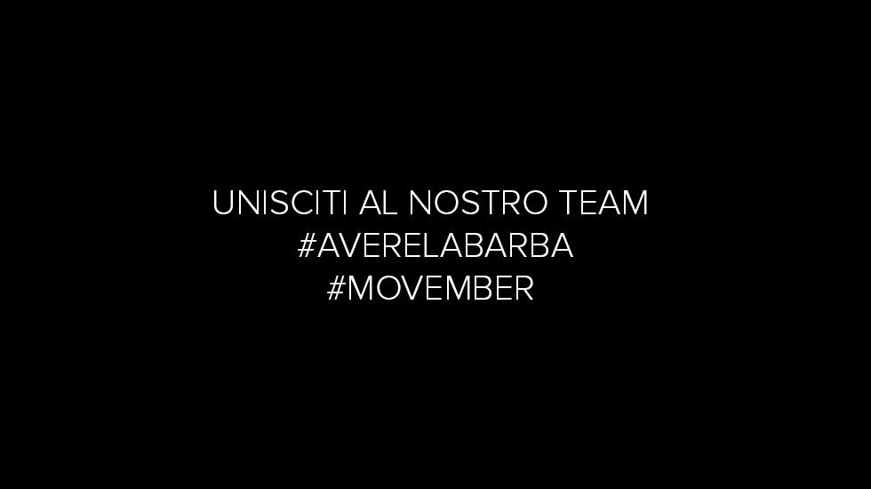 UNISCITI AL NOSTRO TEAM #AVERELABARBA #MOVEMBER2015 #DONA